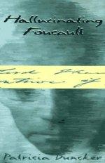 Hallucinating Foucault : Patricia Duncker