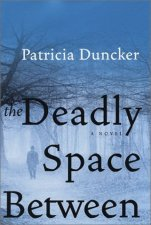 The Deadly Space Between: Patricia Duncker - a review