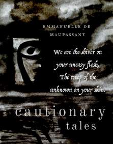 Emmanuelle de Maupassant Shiver  Quote Cautionary Tales
