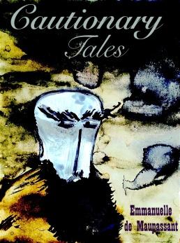 Cautionary Tales Emmanuelle de Maupassant man