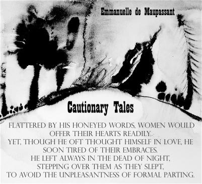 Faithlessness quote Emmanuelle de Maupassant Cautionary Tales