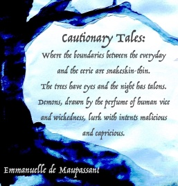 twitter sized Emmanuelle de Maupassant quote from Cautionary Tales - the trees have eyes and the night has talons, where demons, drawn by the perfume of human vice and wickedness, lurk with intents malicious and capricious. copy