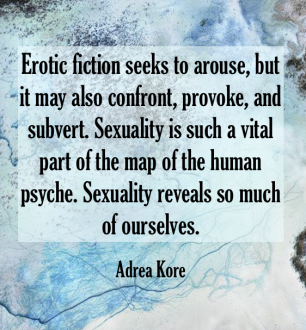 Adrea Kore author quote erotic fiction sexuality Emmanuelle de Maupassant