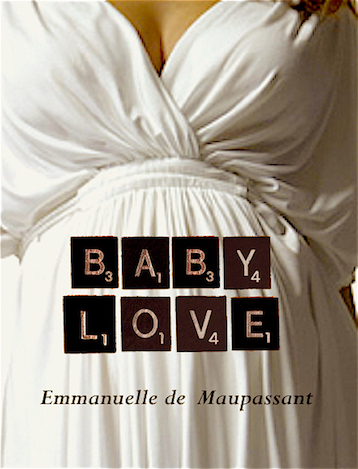 baby-love-by-emmanuelle-de-maupassant-romantic-comedy-short-story-cover