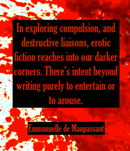 Emmanuelle de Maupassant erotic author quote dark erotica