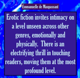 Erotic fiction quote intimacy Emmanuelle de Maupassant author
