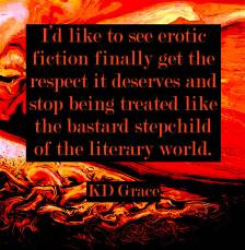 KD Grace author erotic fiction literature quote 21st century