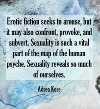 adrea-kore-author-quote-erotic-fiction-sexuality-emmanuelle-de-maupassant