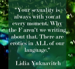 lidia-yuknavitch-author-quote-erotic