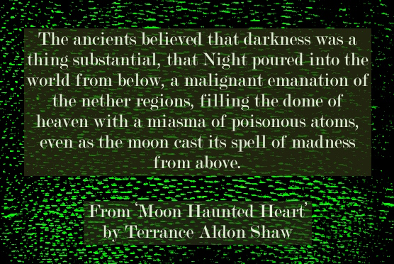 Terrance Aldon Shaw Moon-Haunted heart quote 1