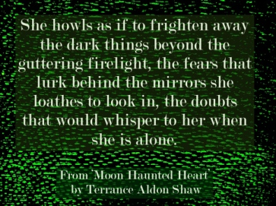 Terrance Aldon Shaw Moon-Haunted heart quote 2