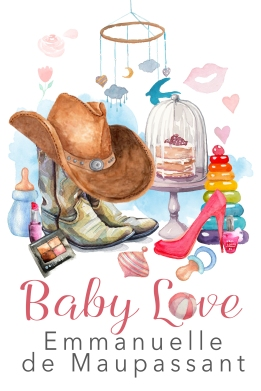 baby love romantic comedy by Emmanuelle de Maupassant