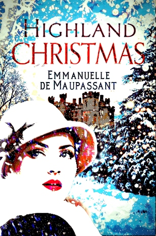 Highland Christmas by Emmanuelle de Maupassant