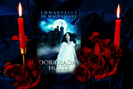 Dorchadas House Gothic Erotic Mystery - by Emmanuelle de Maupassant
