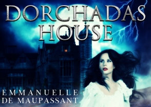 Dorchadas House teaser Emmanuelle de Maupassant Gothic erotic Scottish folk horror tale